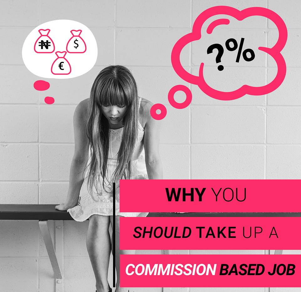 5 Reasons to Take-up a Commission-Based Job