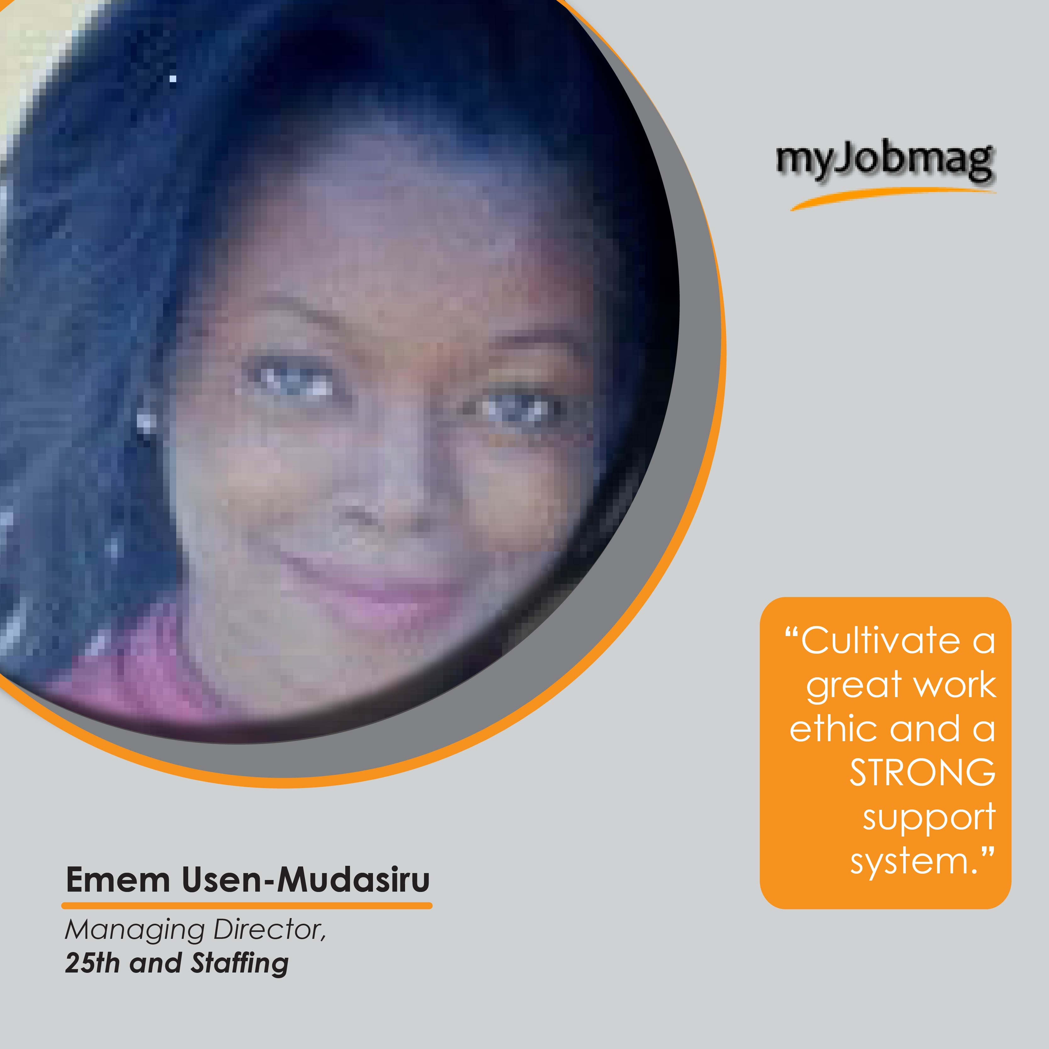 Emem usen Mudasiru career advice MyJobMag