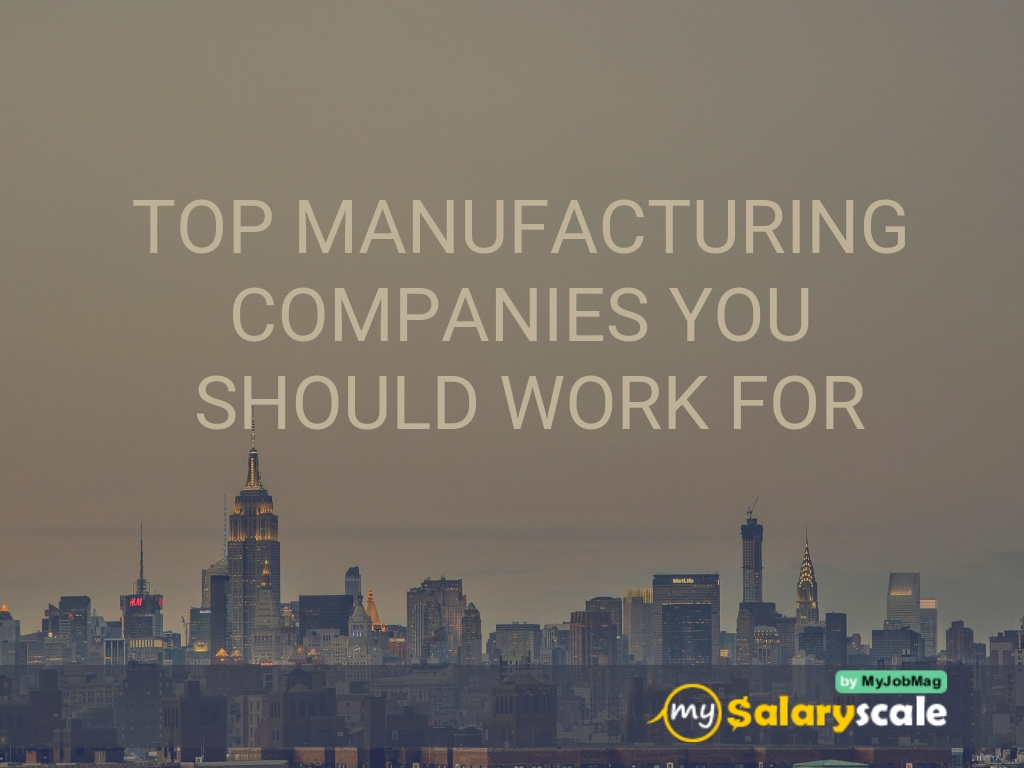 Top Manufacturing Companies you should work   for