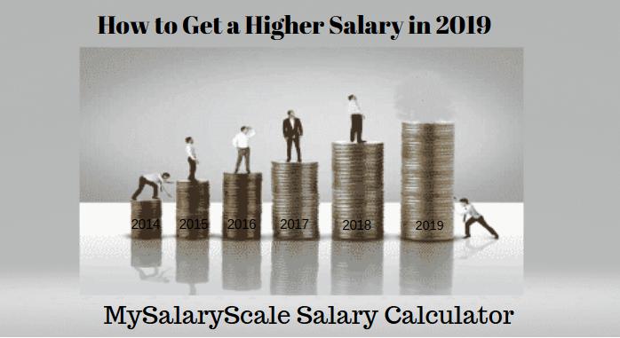 MySalaryScale Salary Calculator: How to Get a Higher Salary in 2019