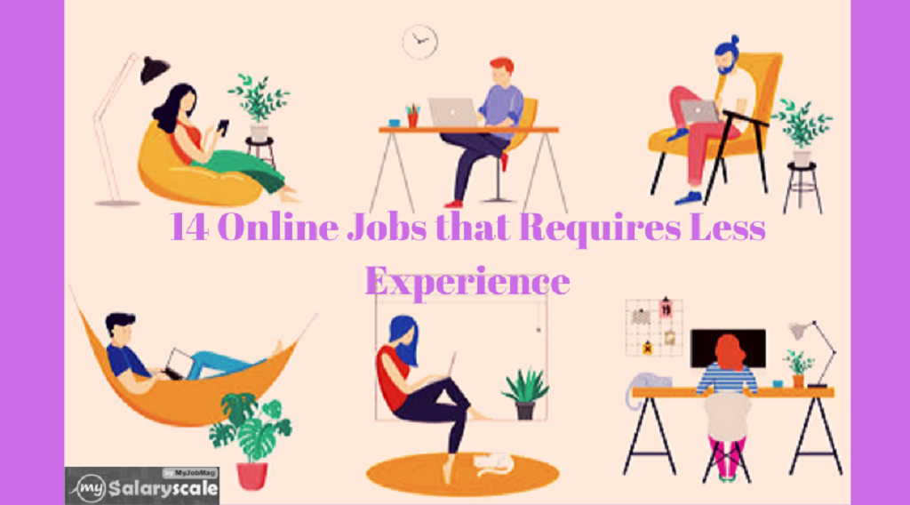 14 Online Jobs That Require Less Experience But Pay Well