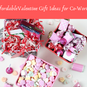 Inexpensive Valentine Gifts for Co-Workers